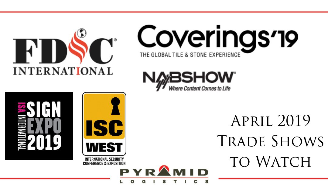 April 2019 Trade Shows to Watch | Trade show transportation